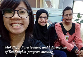 Mok (left), Fara (centre) and I during one of EcoKnights' program meeting