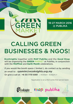 Calling for Green Vendors and NGOs - The Green Market is back in collaboration with Publika and the Good Shop, 19th-27th March, Publika